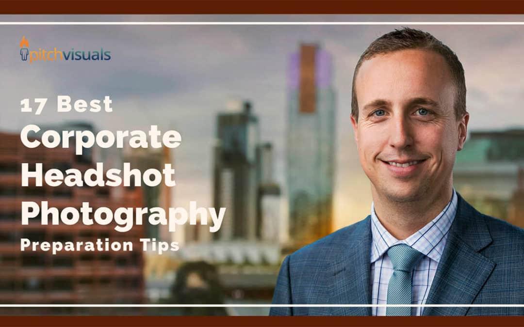 17 Best Corporate Headshot Photography Preparation Tips