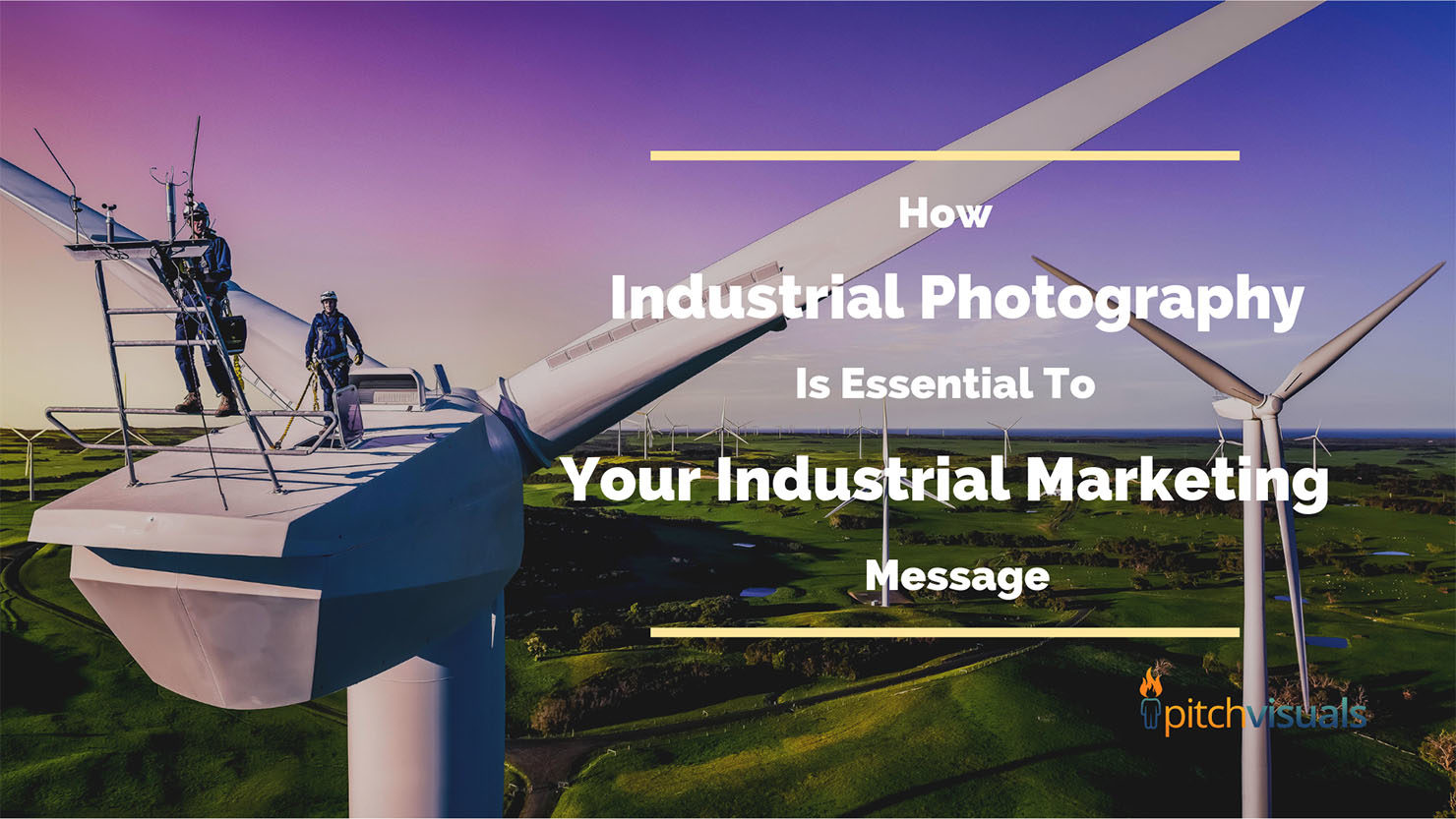 How Industrial Photography is Essential to Your Industrial Marketing Message